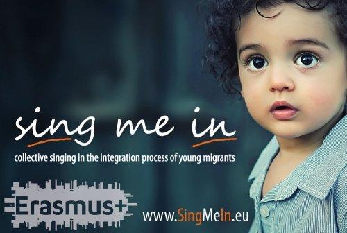 Affiche 'sing me in: collective singing in the integration process of young migrants. www.SingMeIn.eu'