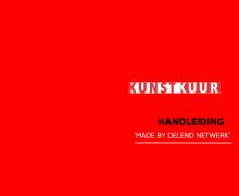 Dit is de cover van de handleiding. Op een rode achtergrond zie je het Kunstkuur loge staan. Daaronder staat de titel: handleiding made by delend netwerk.