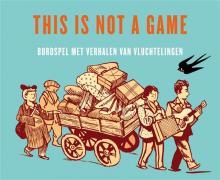 Cover van 'This is not a game: bordspel met verhalen van vluchtelingen'.  Cartoon van mensen die op een kar al hun bezittingen en koffers plaatsten en weg wandelen.